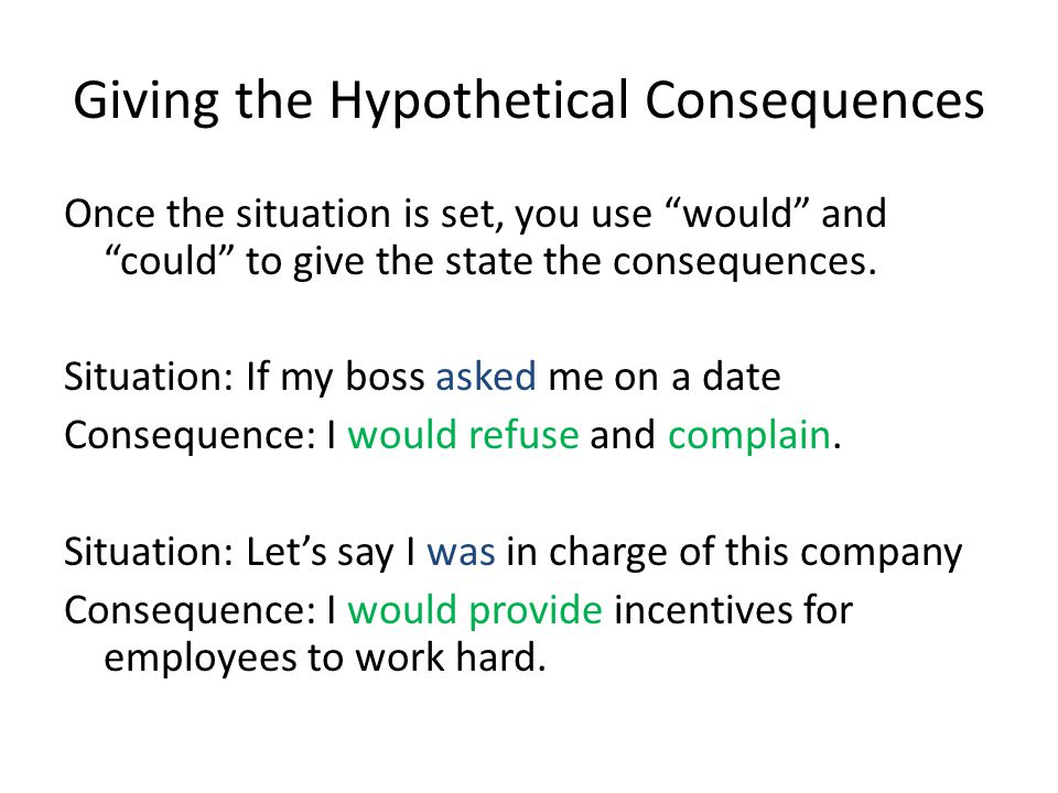 Giving the Hypothetical Consequences