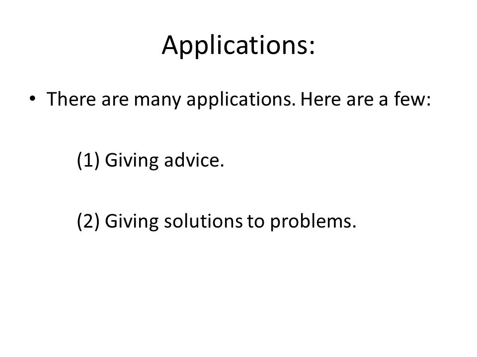 Applications: There are many applications. Here are a few: