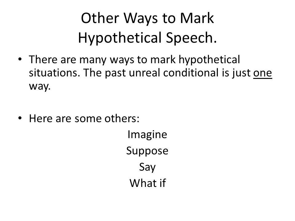 Other Ways to Mark Hypothetical Speech.