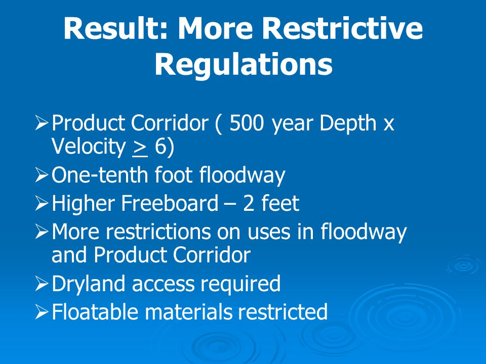 Result: More Restrictive Regulations