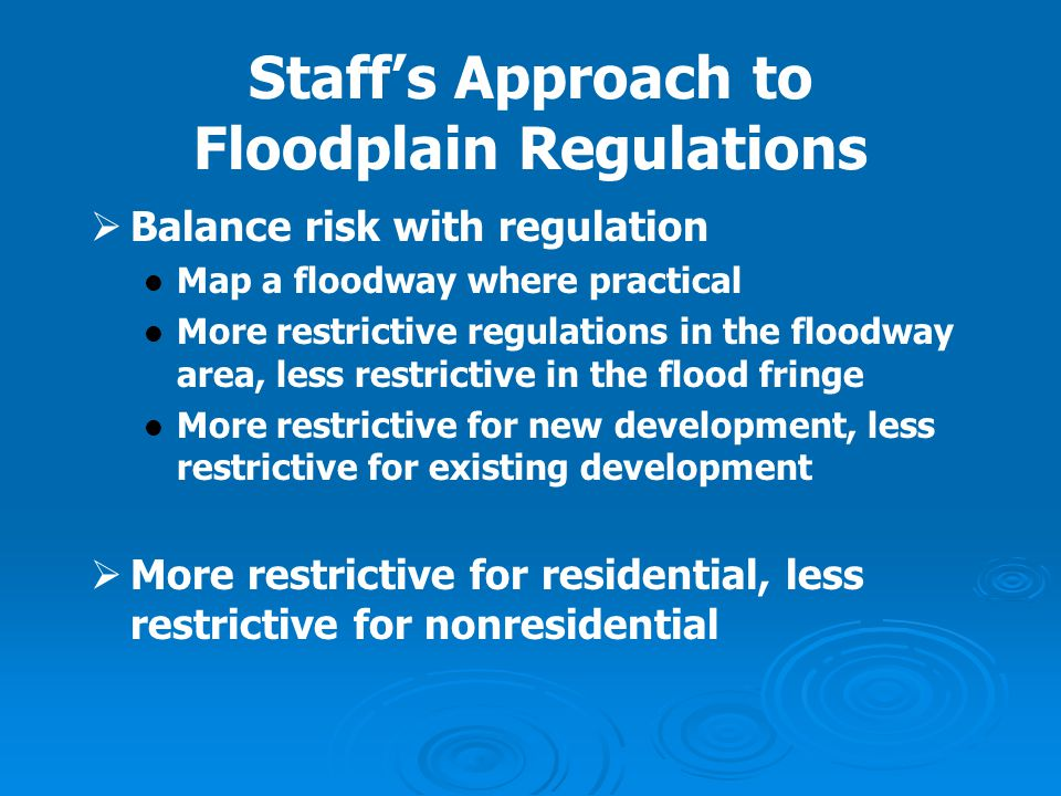 Staff's Approach to Floodplain Regulations
