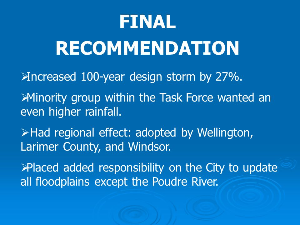 FINAL RECOMMENDATION Increased 100-year design storm by 27%.