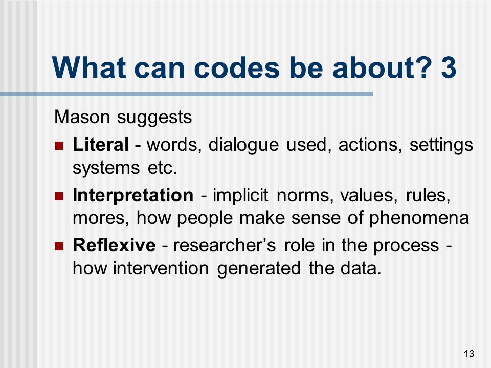 What can codes be about 3 Mason suggests