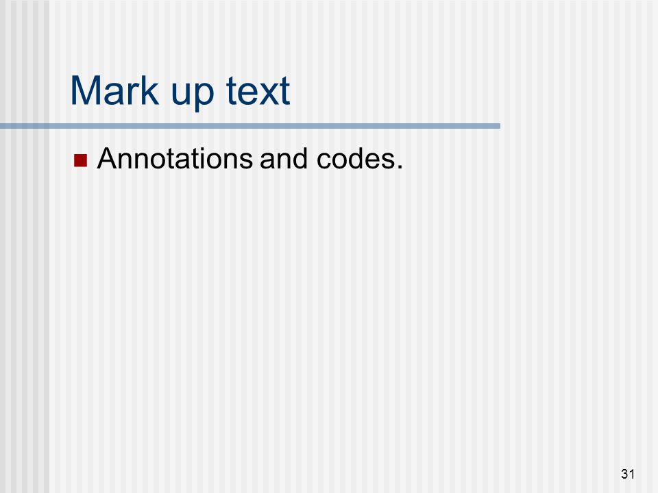 Mark up text Annotations and codes.
