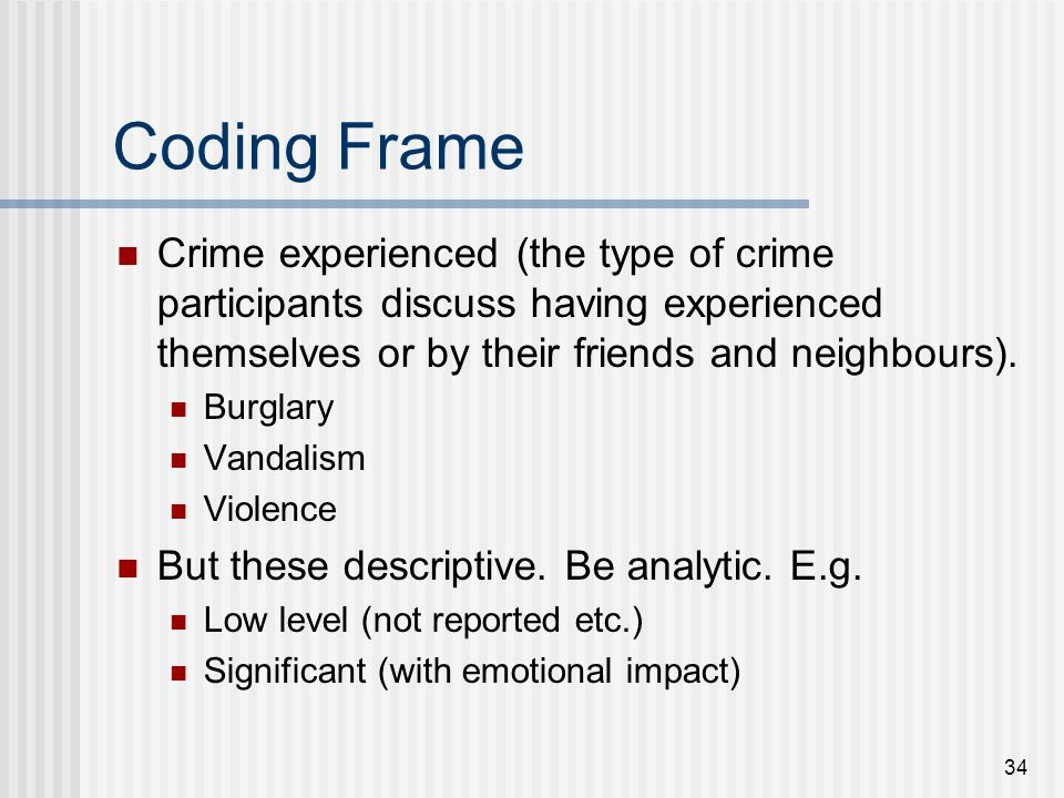 Coding Frame Crime experienced (the type of crime participants discuss having experienced themselves or by their friends and neighbours).