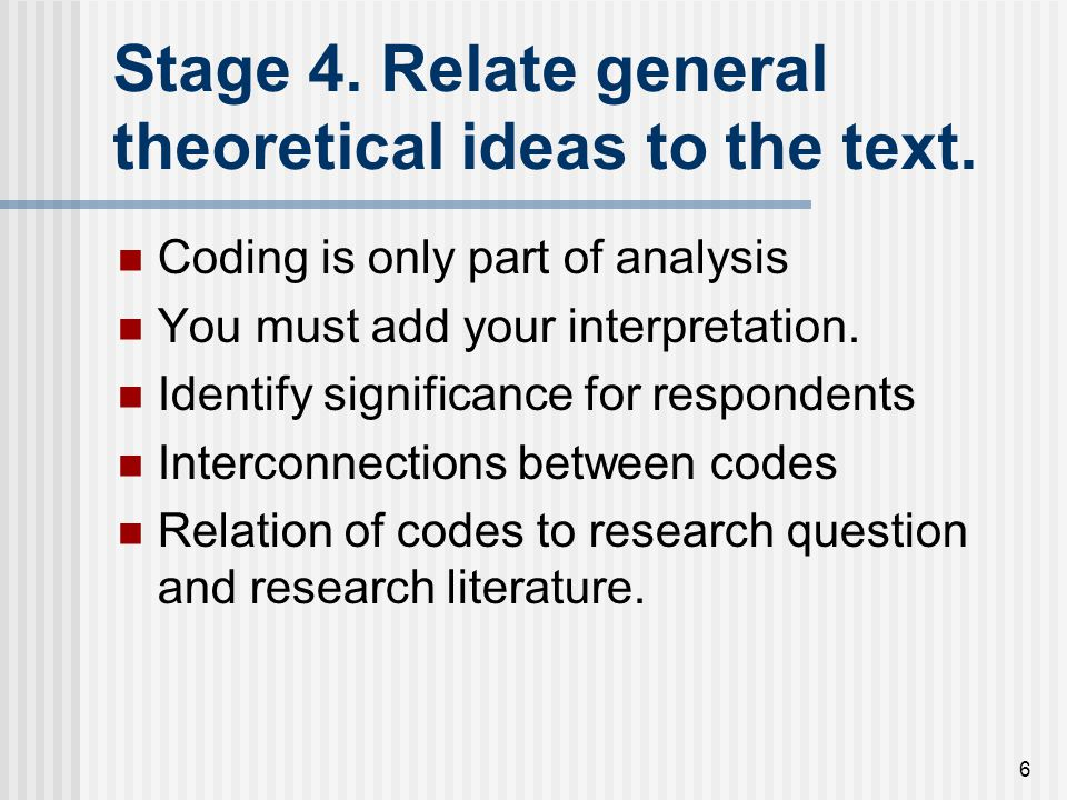 Stage 4. Relate general theoretical ideas to the text.