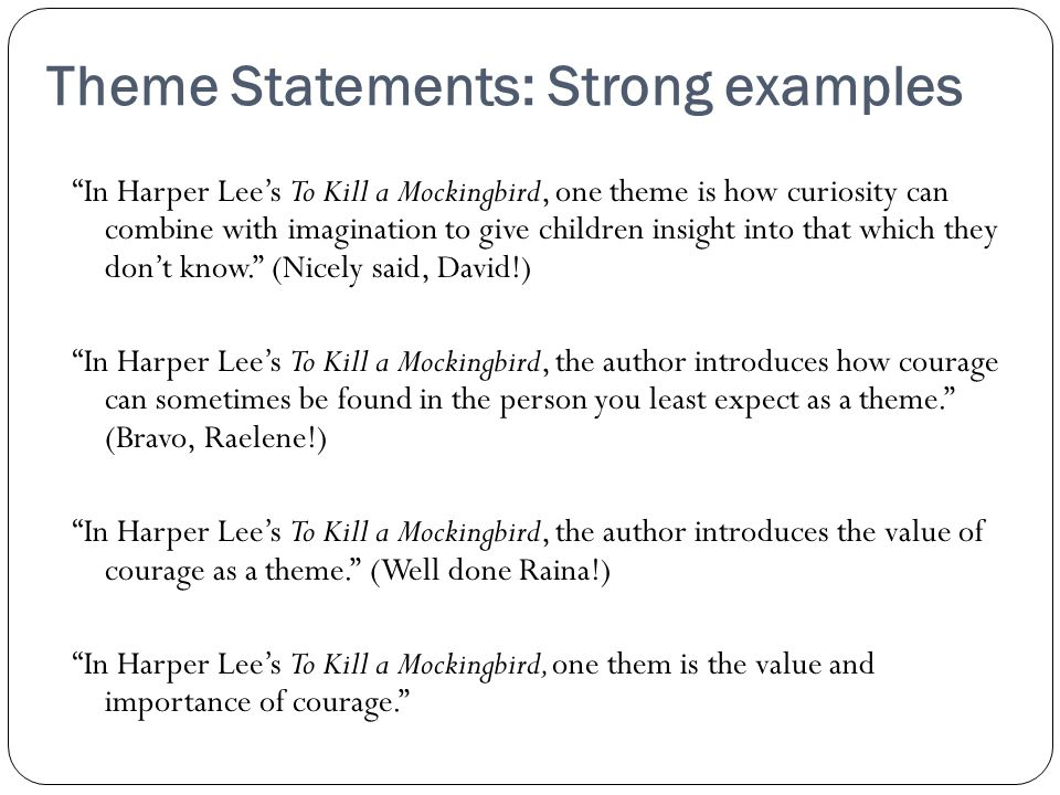 Theme Statements: Strong examples