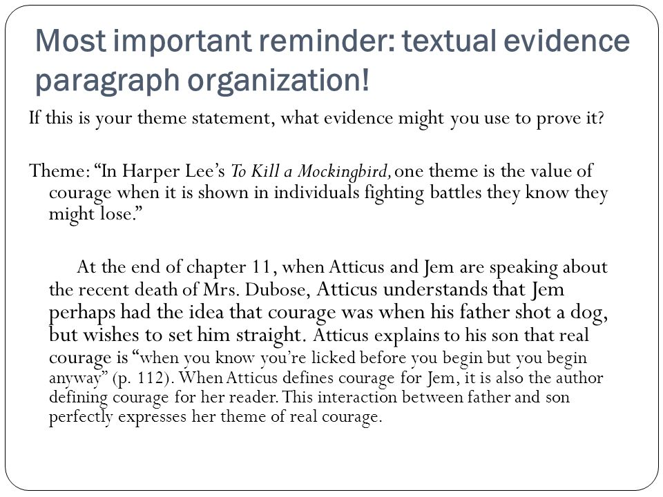 Most important reminder: textual evidence paragraph organization!