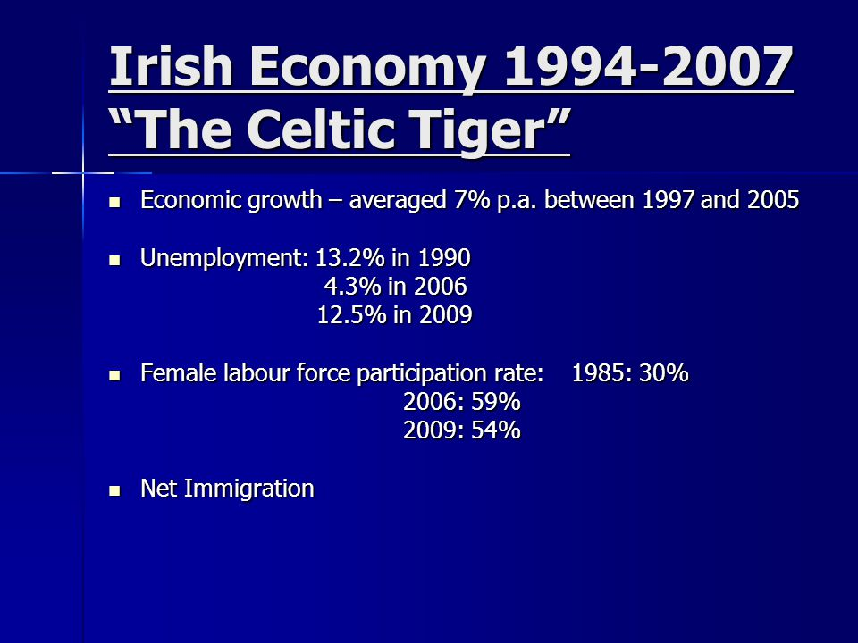 Irish Economy 1994-2007 The Celtic Tiger