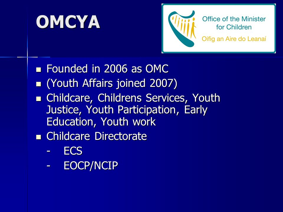 OMCYA Founded in 2006 as OMC (Youth Affairs joined 2007)