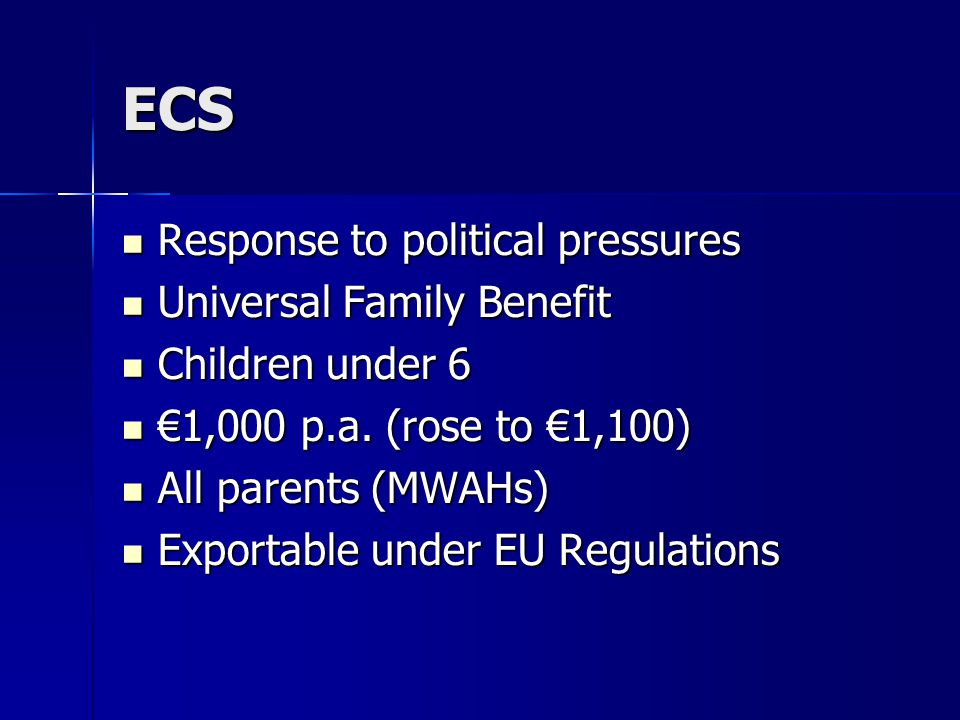 ECS Response to political pressures Universal Family Benefit