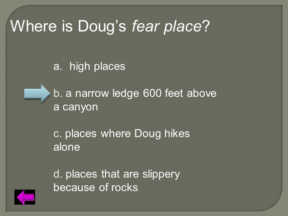 Where is Doug's fear place