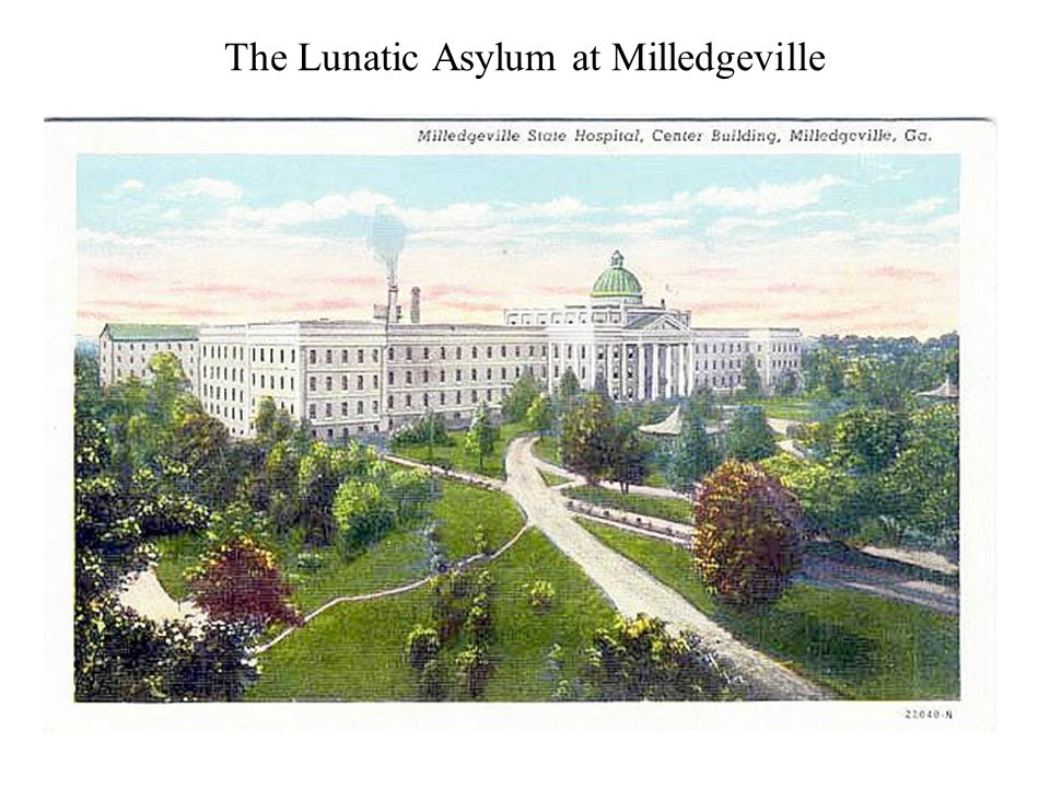 The Lunatic Asylum at Milledgeville