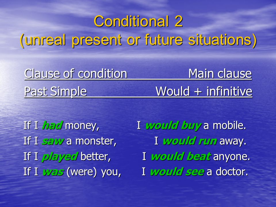 Conditional 2 (unreal present or future situations)
