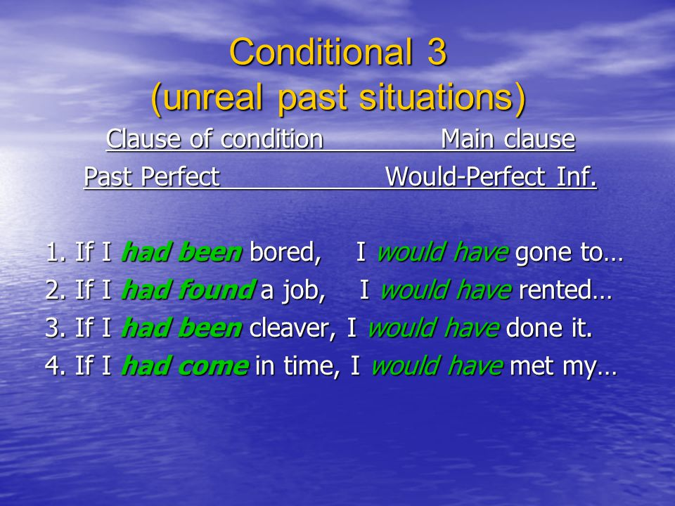 Conditional 3 (unreal past situations)