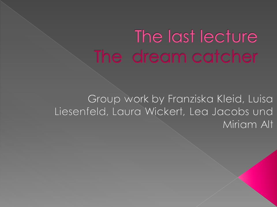 The last lecture The dream catcher
