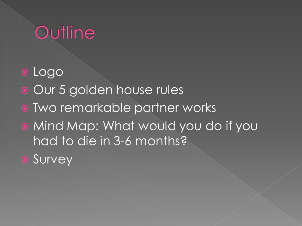 Outline Logo Our 5 golden house rules Two remarkable partner works