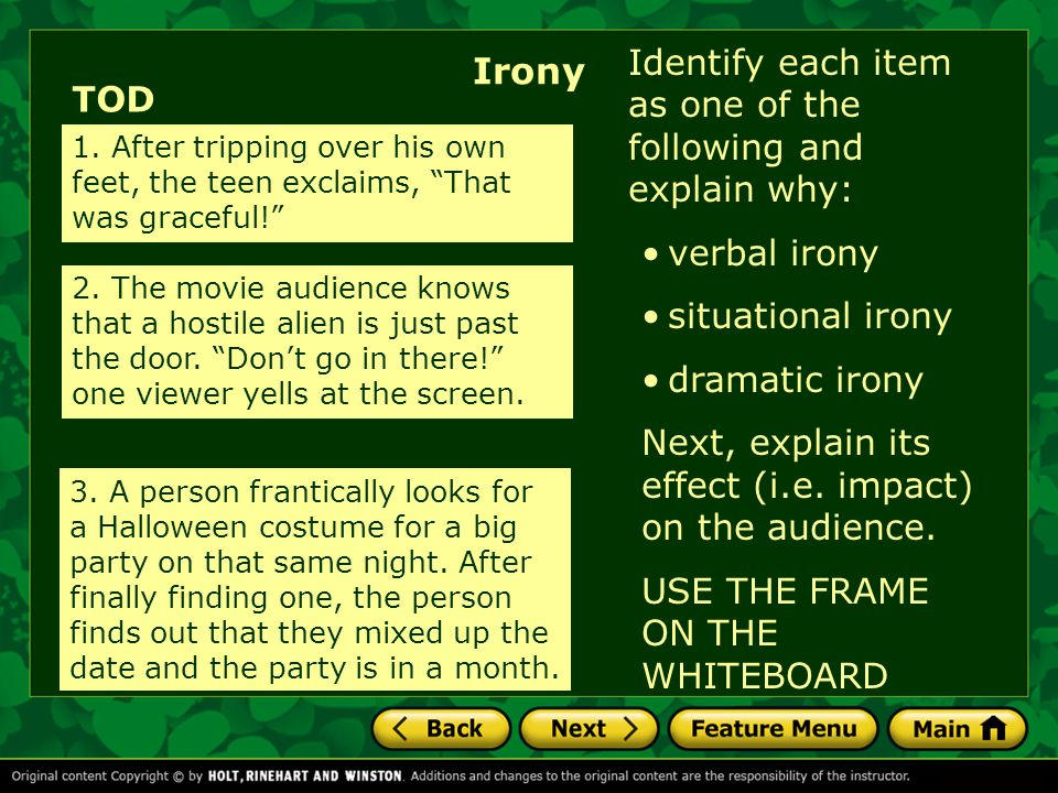 Irony Identify each item as one of the following and explain why: TOD