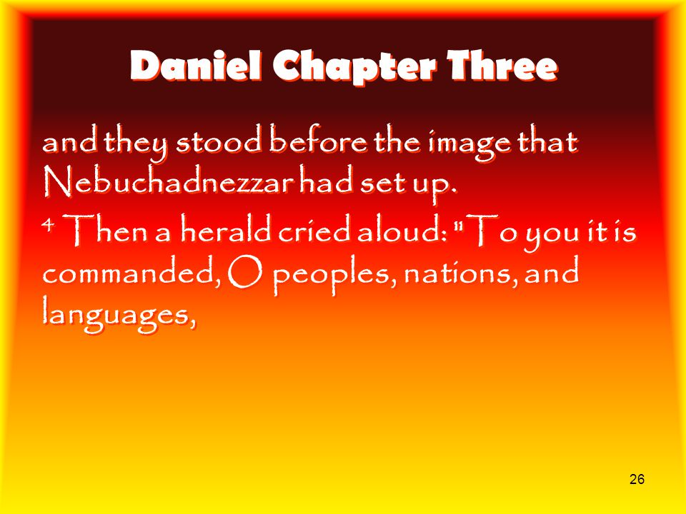 Daniel Chapter Three and they stood before the image that Nebuchadnezzar had set up.