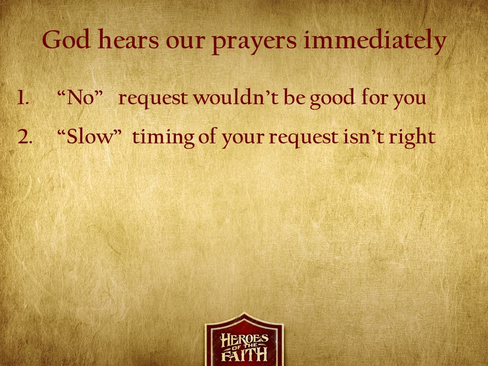 God hears our prayers immediately