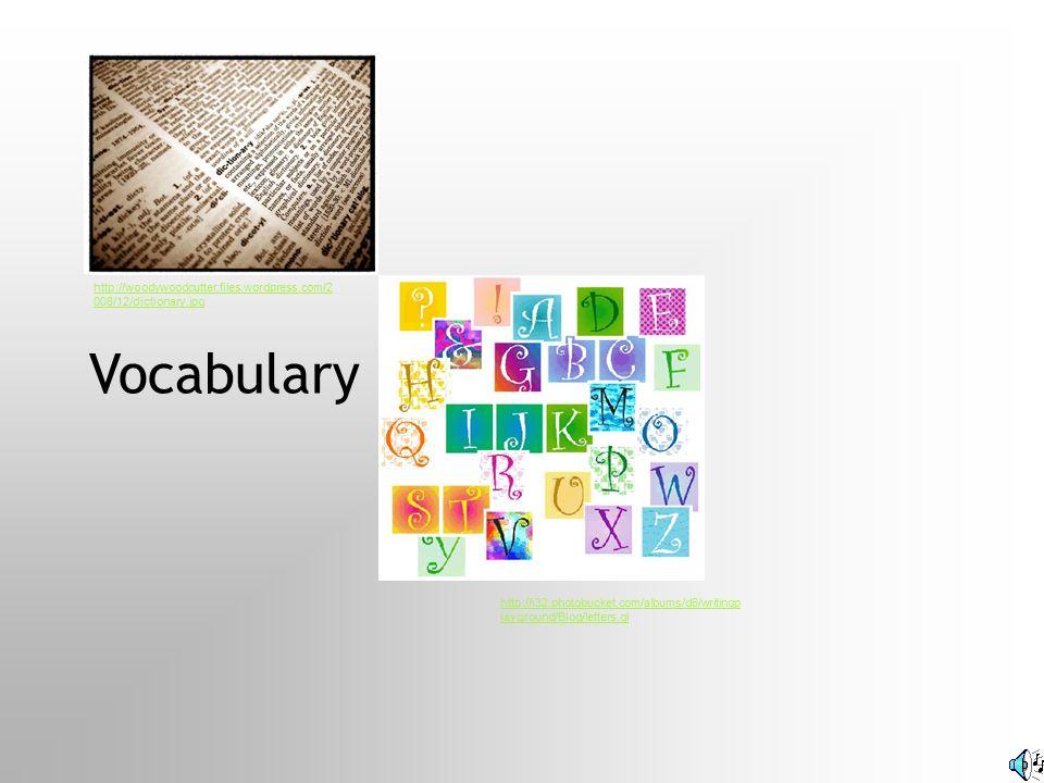 Vocabulary http://woodywoodcutter.files.wordpress.com/2008/12/dictionary.jpg.