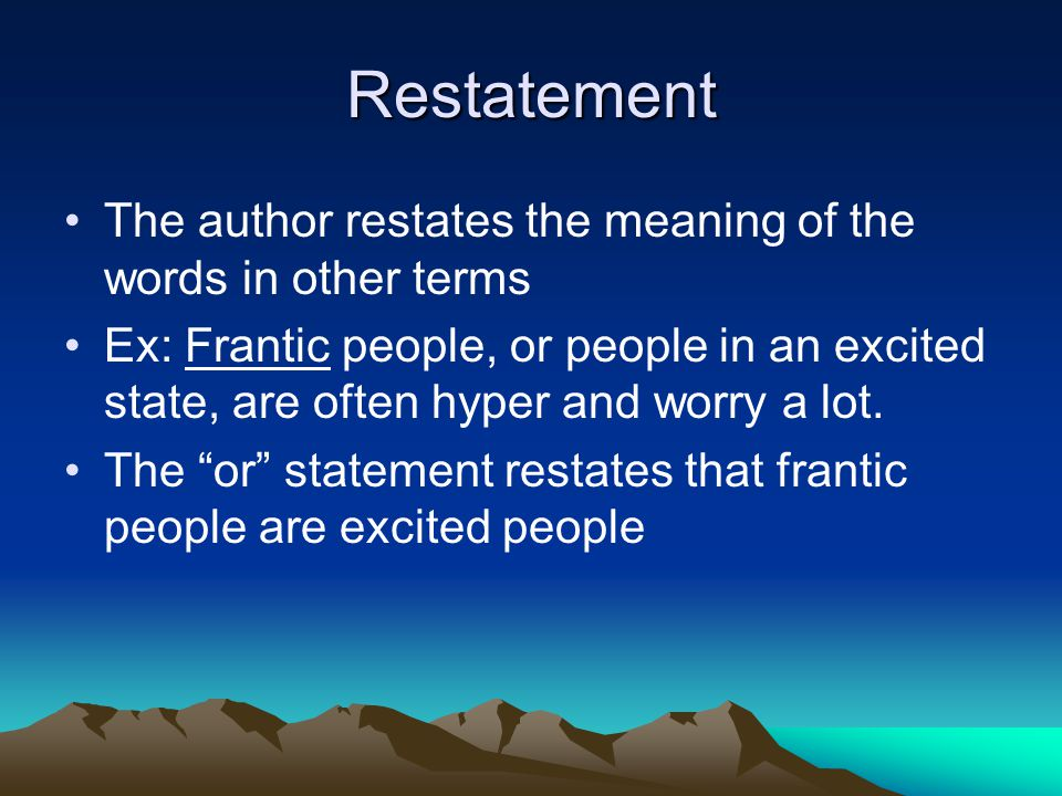 Restatement The author restates the meaning of the words in other terms.