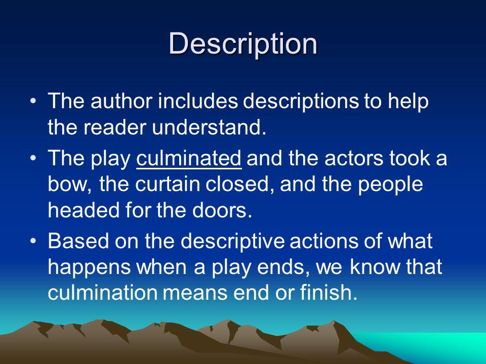 Description The author includes descriptions to help the reader understand.