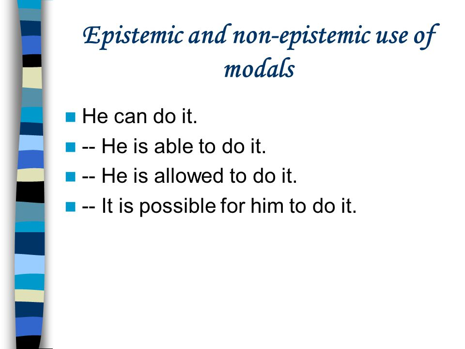 Epistemic and non-epistemic use of modals