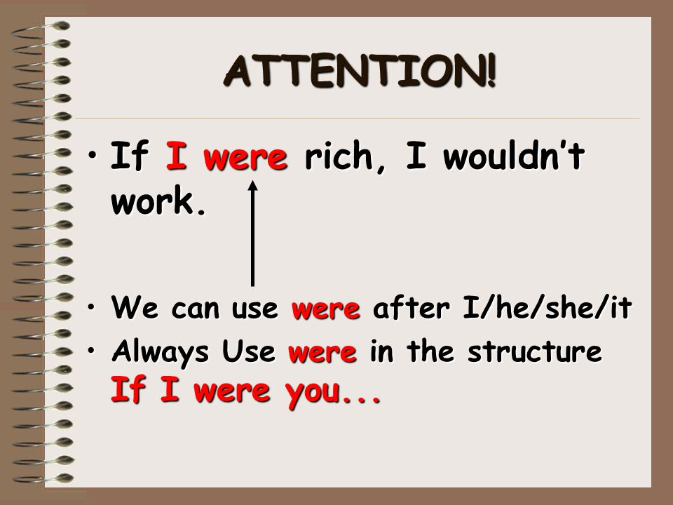ATTENTION! If I were rich, I wouldn't work.