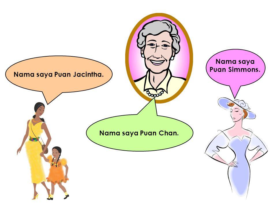 Nama saya Puan Jacintha.