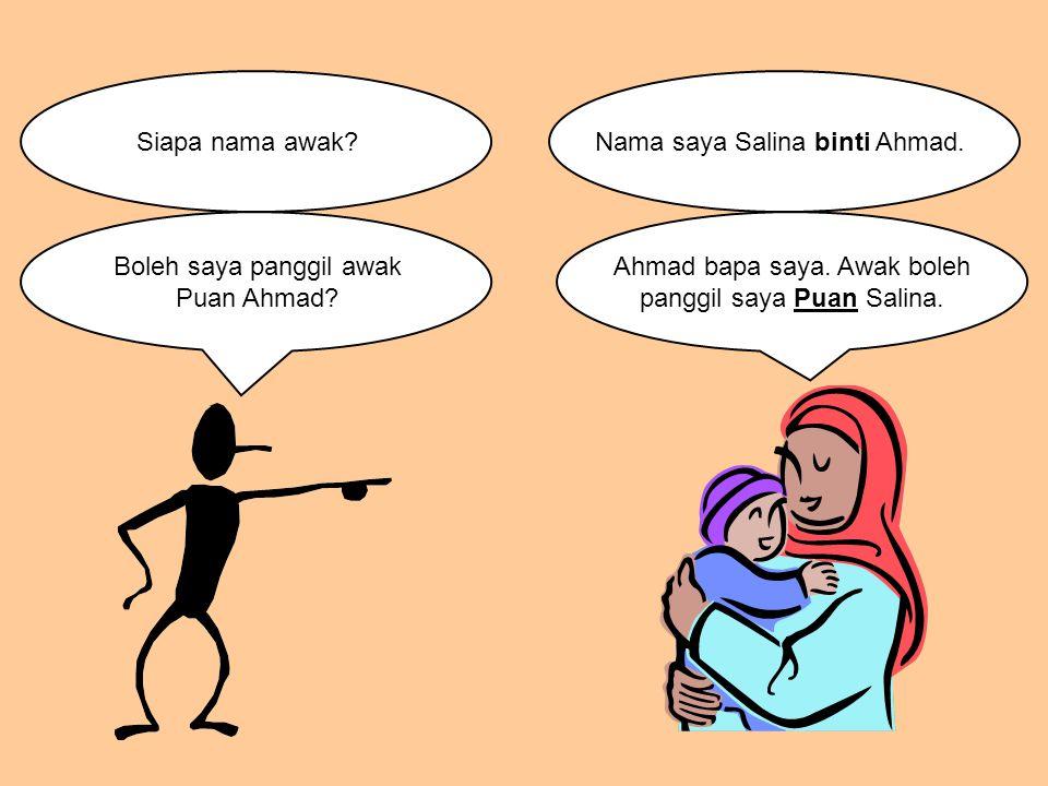 Nama saya Salina binti Ahmad.