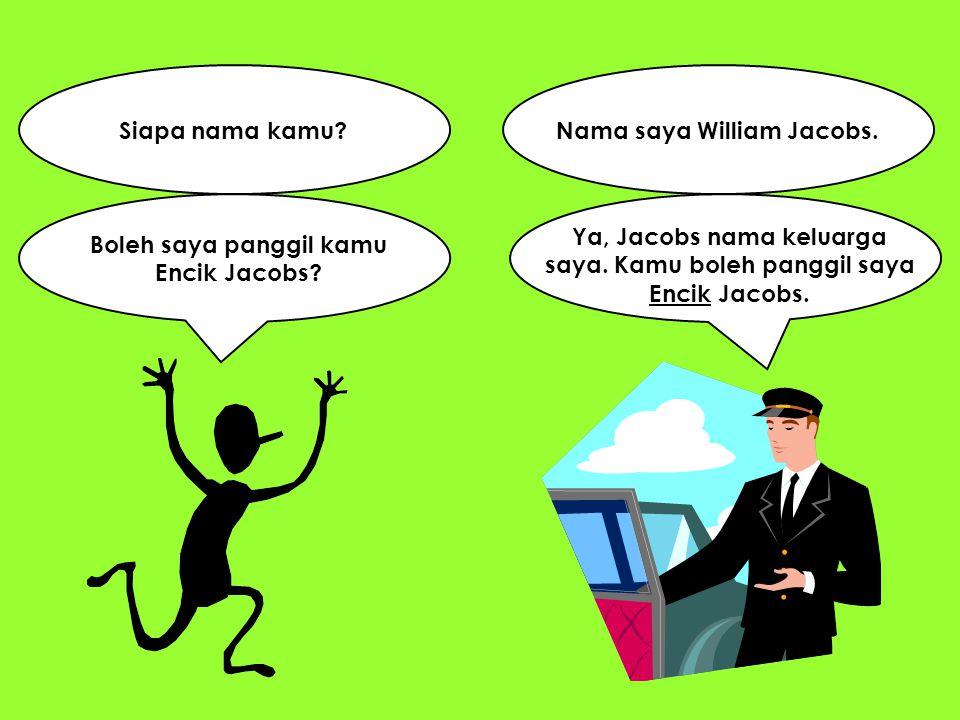 Nama saya William Jacobs.
