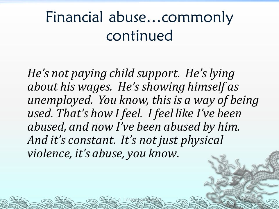 Financial abuse…commonly continued