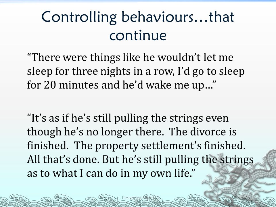 Controlling behaviours…that continue