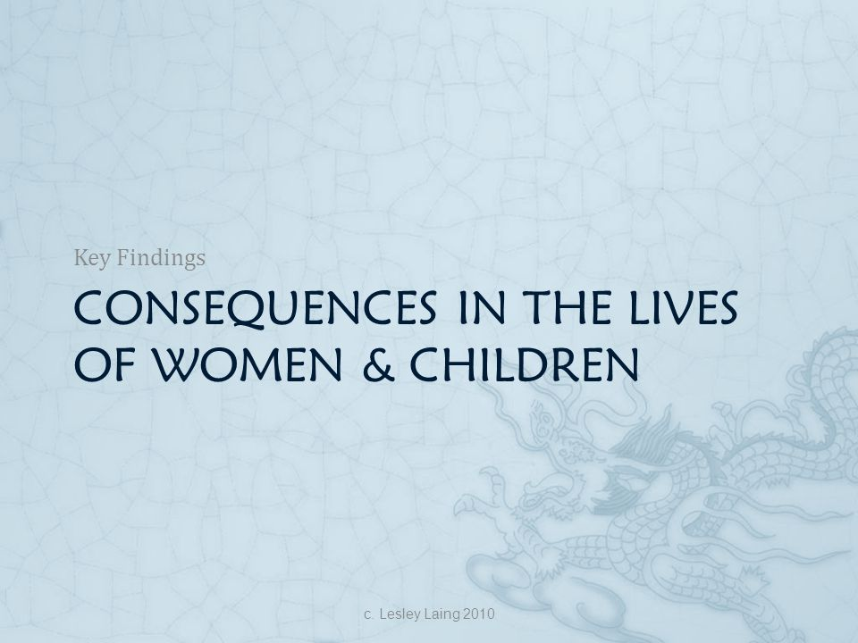 Consequences in the lives of women & children