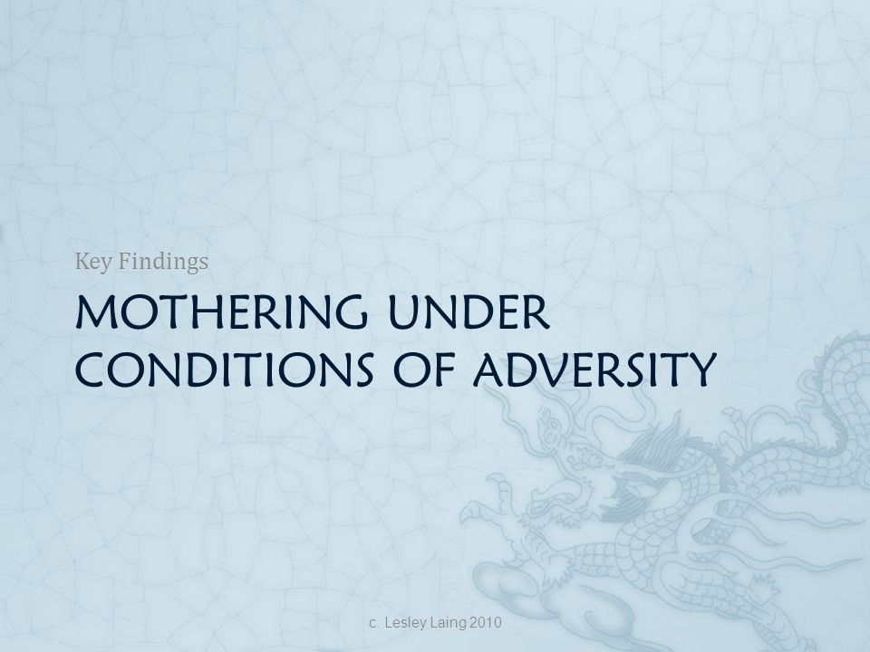 Mothering under conditions of adversity