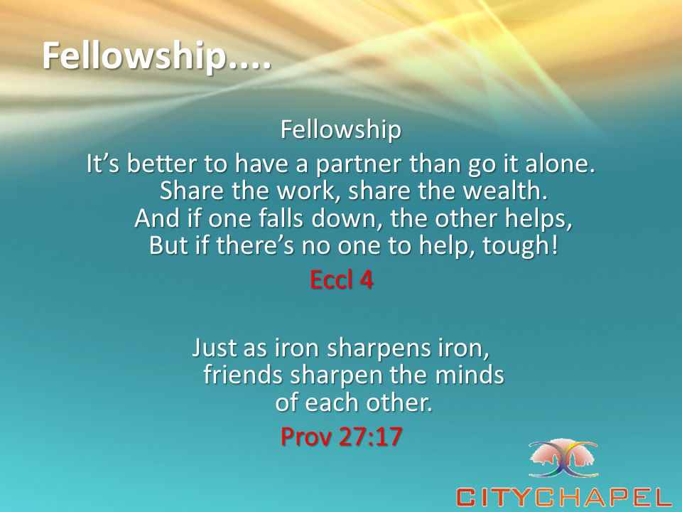 Fellowship....