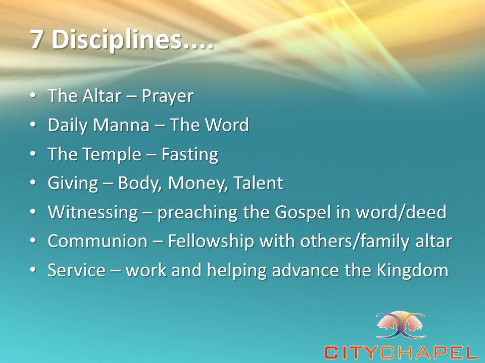 7 Disciplines.... The Altar – Prayer Daily Manna – The Word