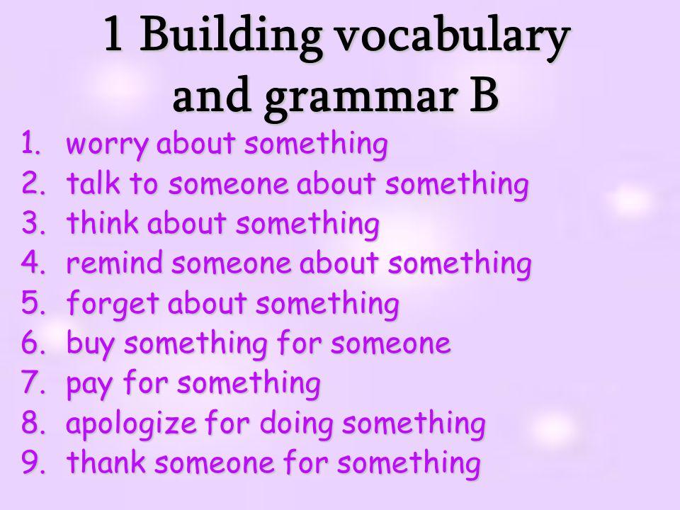 1 Building vocabulary and grammar B