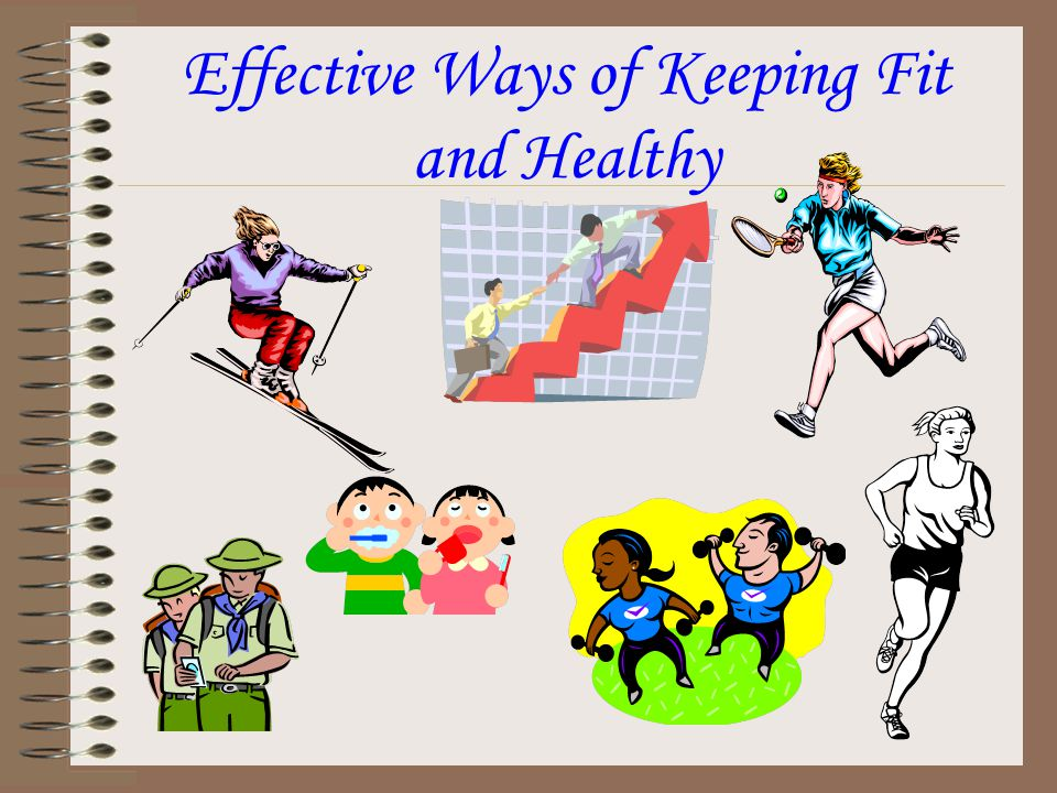 Effective Ways of Keeping Fit and Healthy