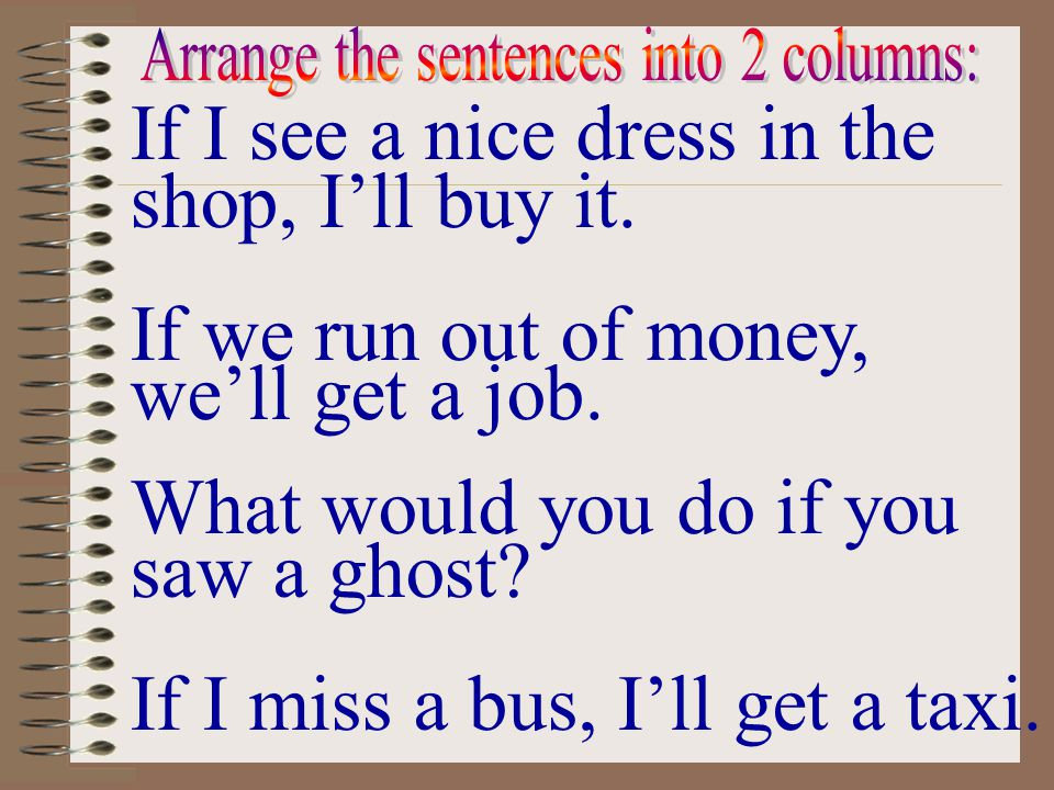 Arrange the sentences into 2 columns: