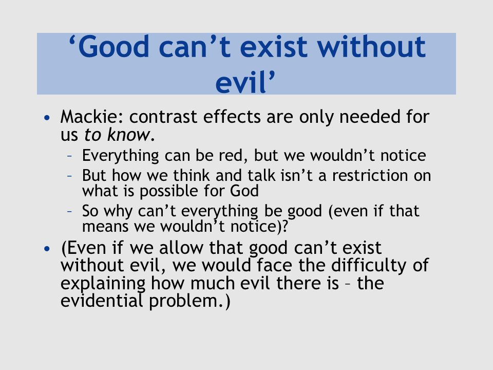 'Good can't exist without evil'