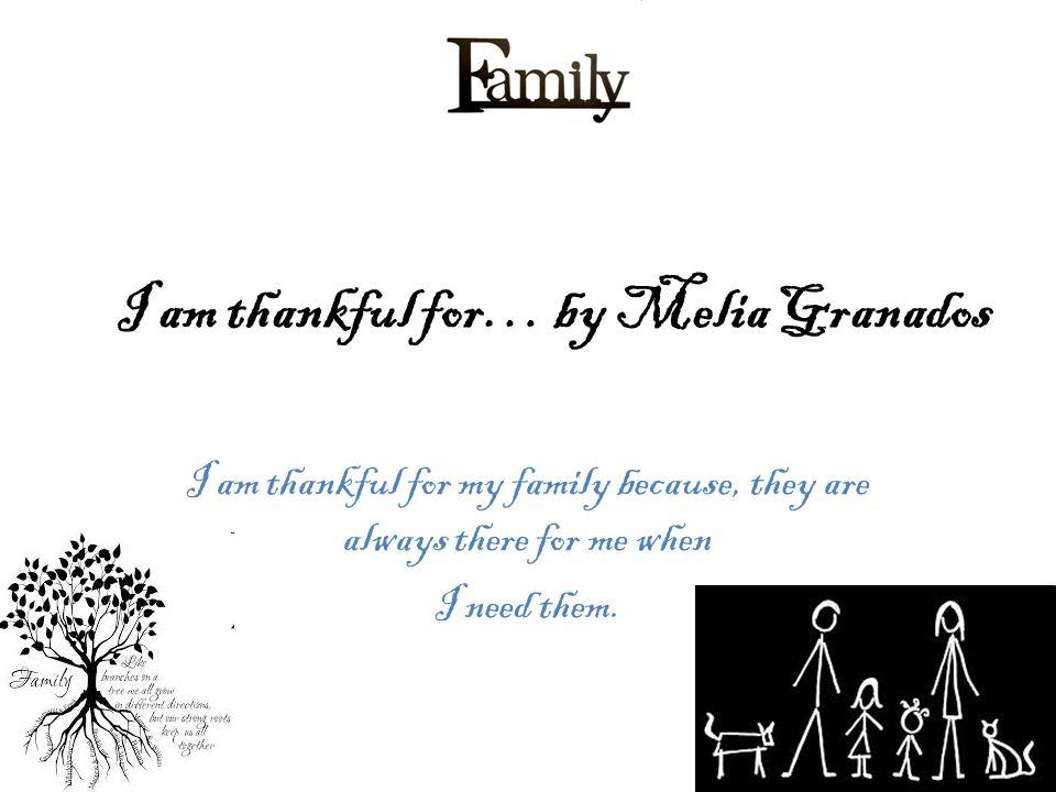 I am thankful for… by Melia Granados