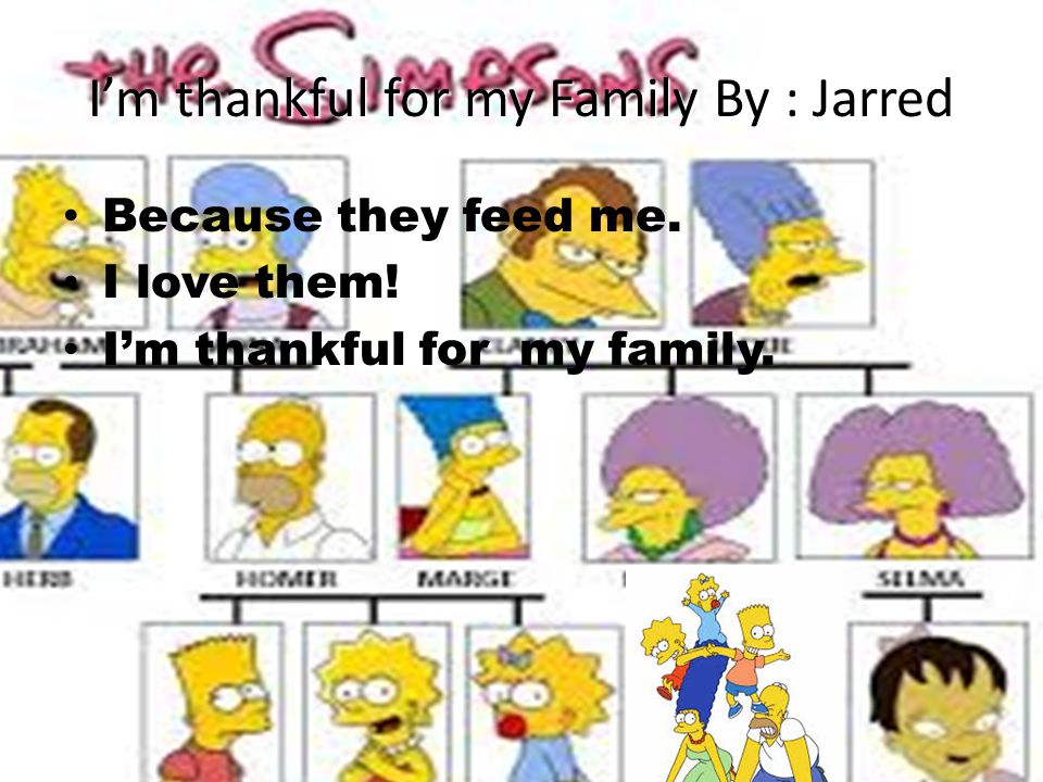 I'm thankful for my Family By : Jarred