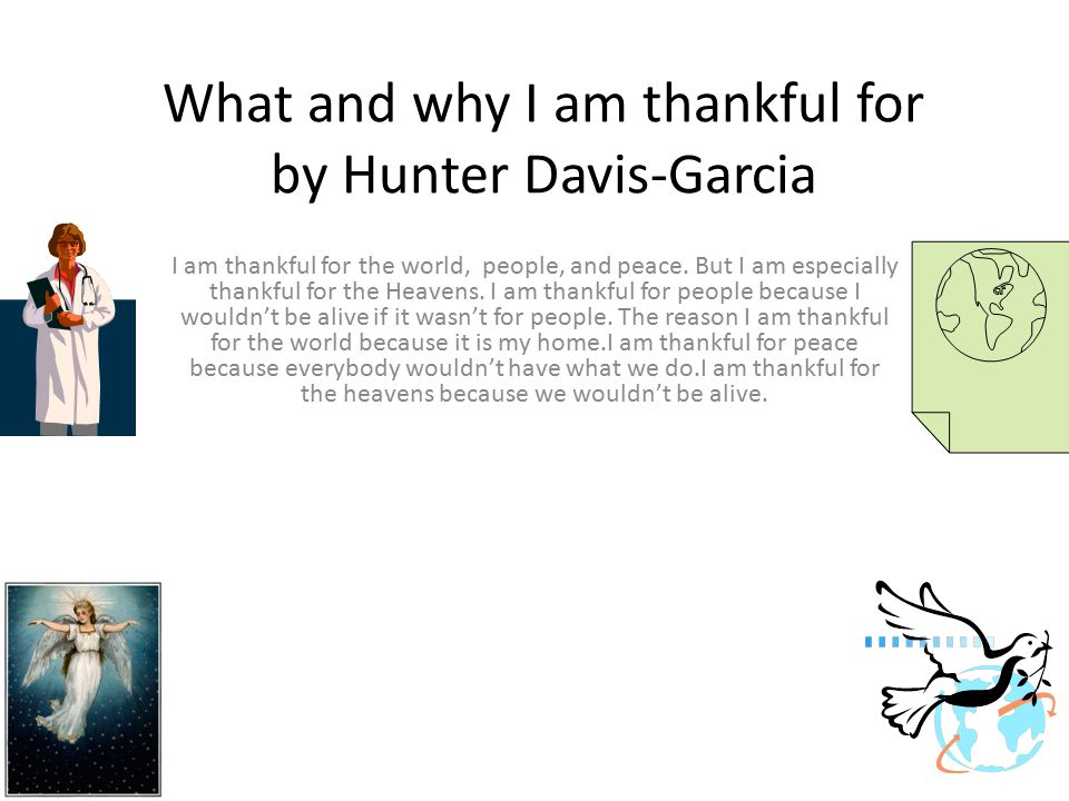 What and why I am thankful for by Hunter Davis-Garcia