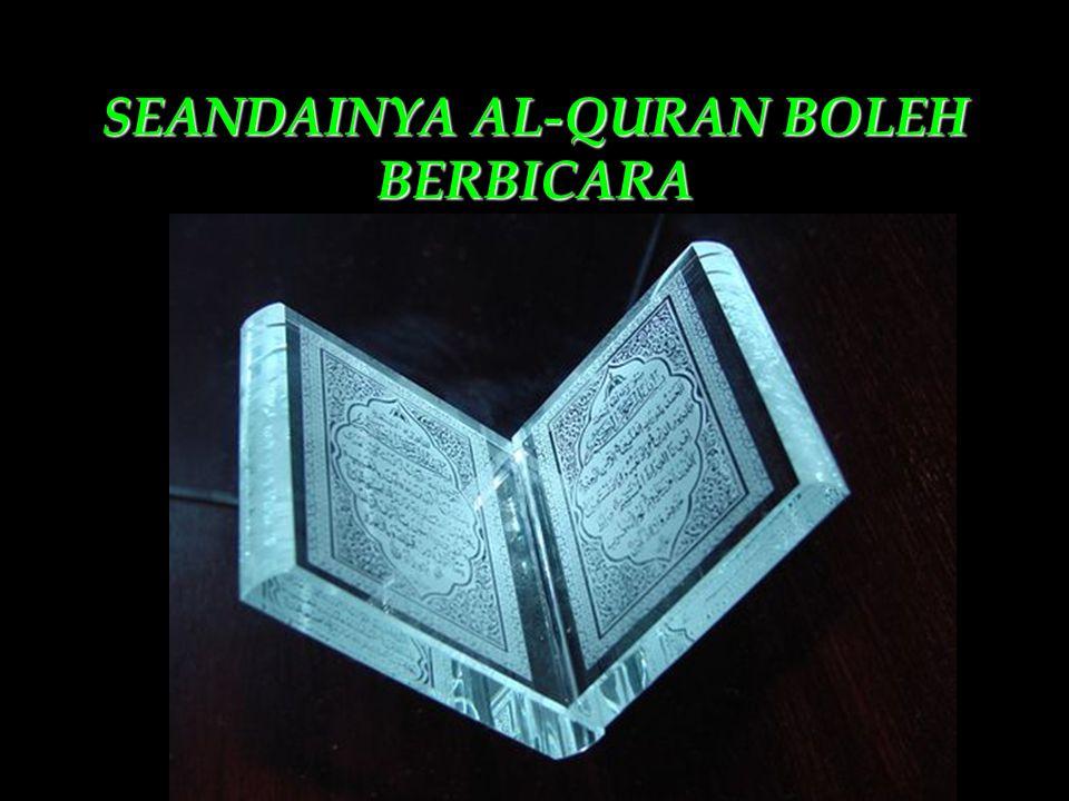 SEANDAINYA AL-QURAN BOLEH BERBICARA