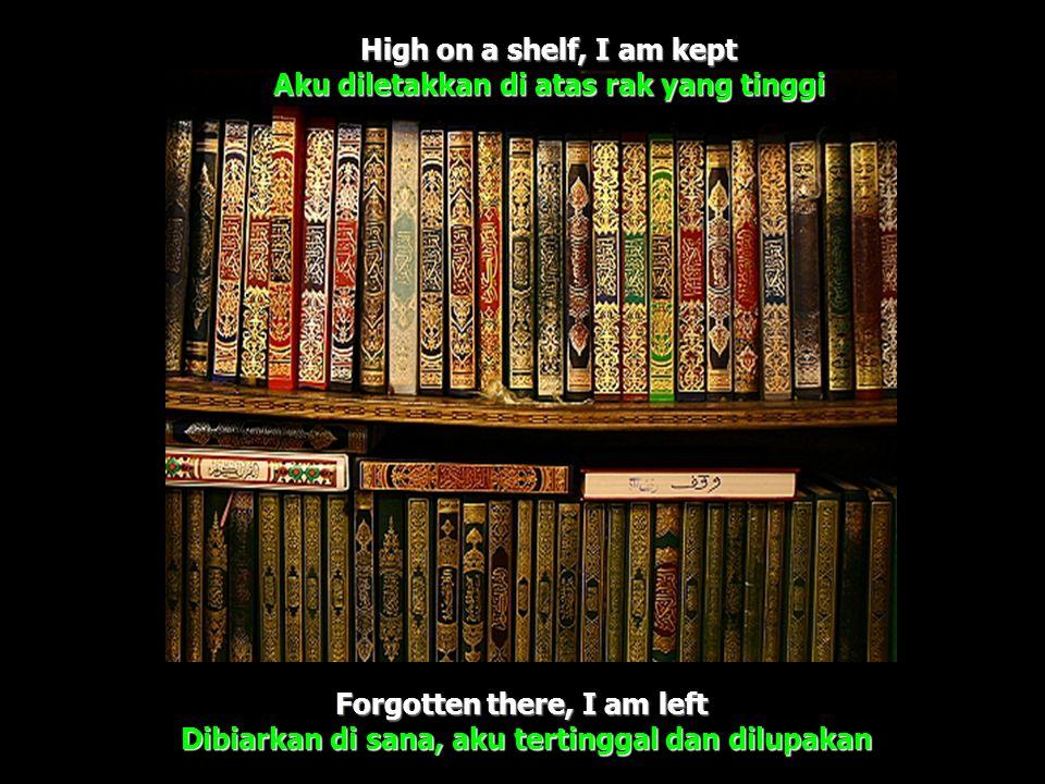 High on a shelf, I am kept Aku diletakkan di atas rak yang tinggi