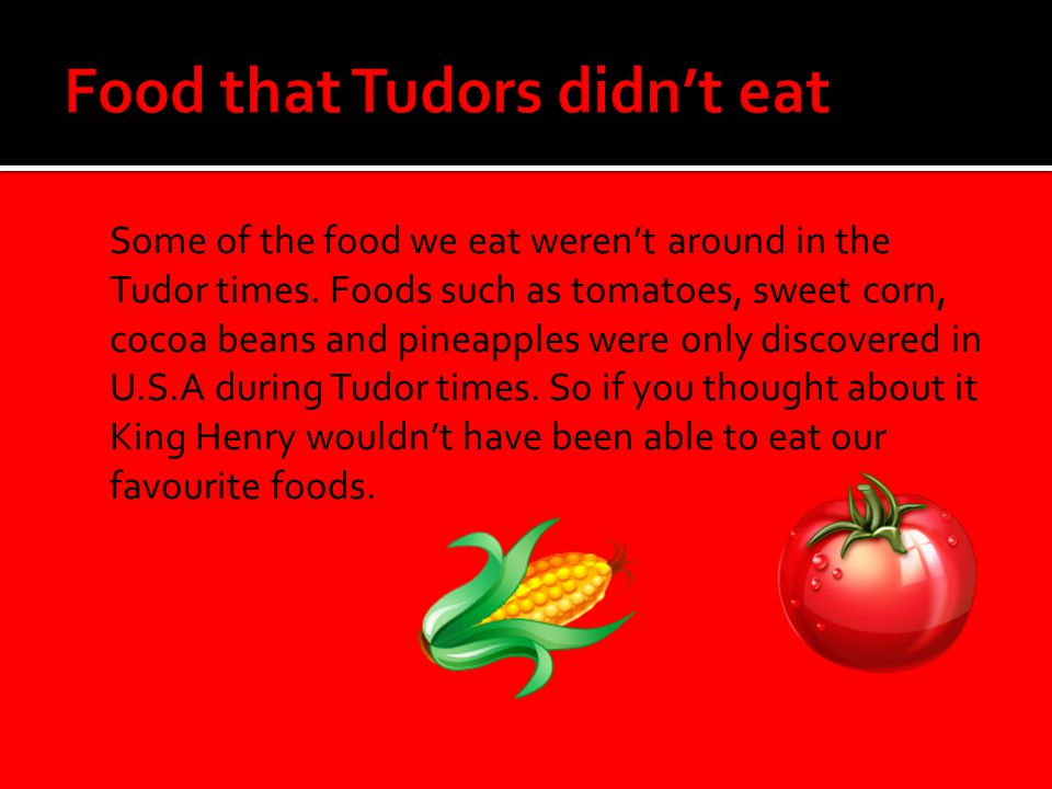 Food that Tudors didn't eat