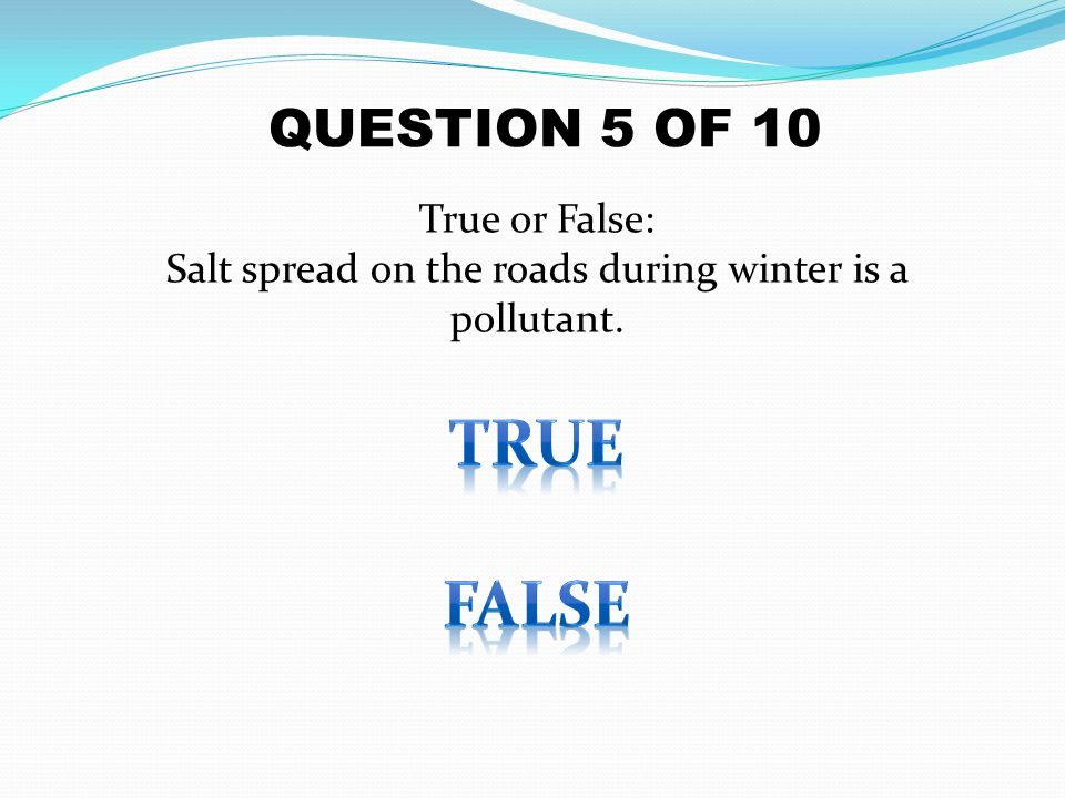 Salt spread on the roads during winter is a pollutant.
