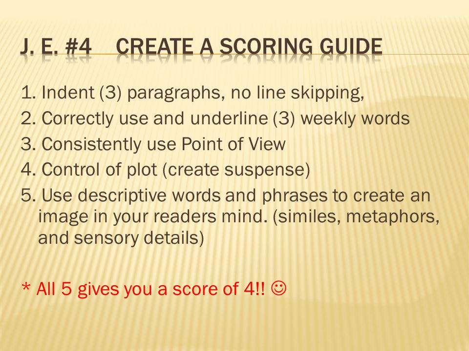 J. E. #4 Create a Scoring Guide